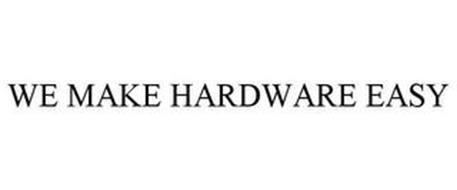 WE MAKE HARDWARE EASY