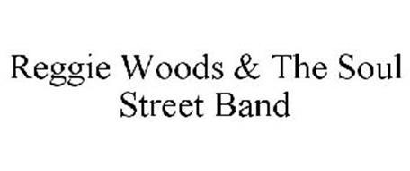 REGGIE WOODS & THE SOUL STREET BAND
