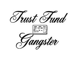 TRUST FUND GANGSTER HEIRS BANK CARD 0622 1228 0804 0711