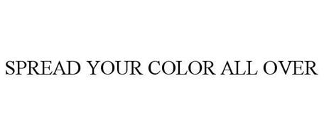 SPREAD YOUR COLOR ALL OVER