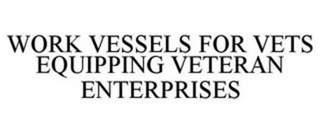 WORK VESSELS FOR VETS EQUIPPING VETERANENTERPRISES