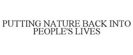 PUTTING NATURE BACK INTO PEOPLE'S LIVES