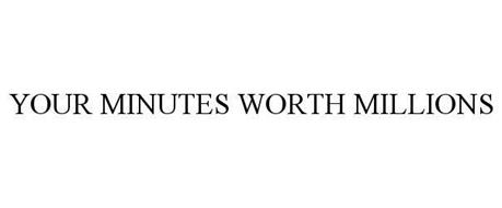 YOUR MINUTES WORTH MILLIONS
