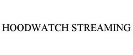 HOODWATCH STREAMING