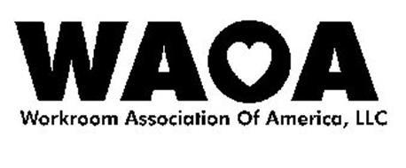 WAOA WORKROOM ASSOCIATION OF AMERICA, LLC