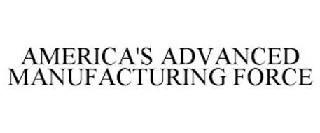 AMERICA'S ADVANCED MANUFACTURING FORCE