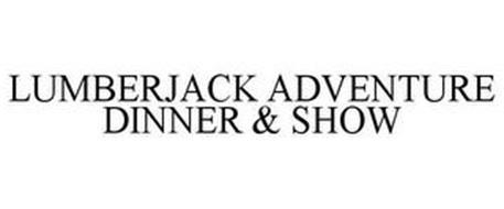 LUMBERJACK ADVENTURE DINNER & SHOW