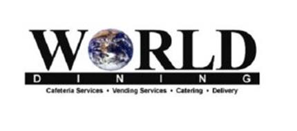 WORLD D I N I N G CAFETERIA SERVICES VENDING SERVICES CATERING DELIVERY