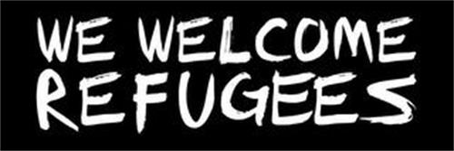 WE WELCOME REFUGEES