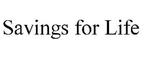 SAVINGS FOR LIFE