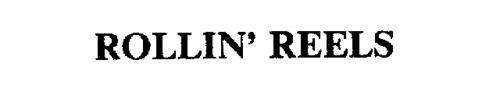 ROLLIN' REELS