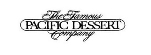 THE FAMOUS PACIFIC DESSERT COMPANY