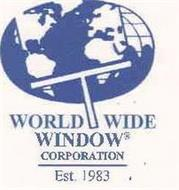 "WORLD WIDE WINDOW CO A FAMILY BUSINESS ""EST. 1983"""