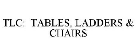 TLC TABLES LADDERS CHAIRS