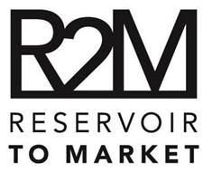 R2M RESERVOIR TO MARKET
