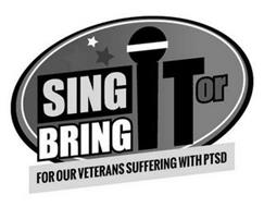 SING IT OR BRING IT FOR OUR VETERANS SUFFERING WITH PTSD
