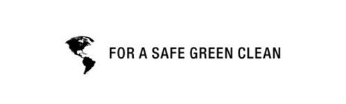 FOR A SAFE GREEN CLEAN