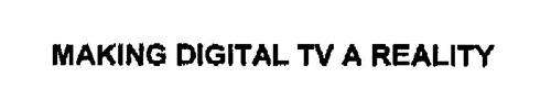 MAKING DIGITAL TV A REALITY