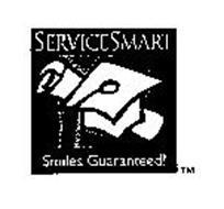 SERVICE SMART SMILES GUARANTEED!
