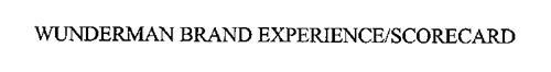 WUNDERMAN BRAND EXPERIENCE/SCORECARD