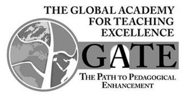 THE GLOBAL ACADEMY FOR TEACHING EXCELLENCE GATE THE PATH TO PEDAGOGICAL ENHANCEMENT