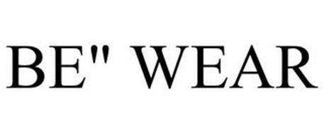"""BE"""" WEAR"""