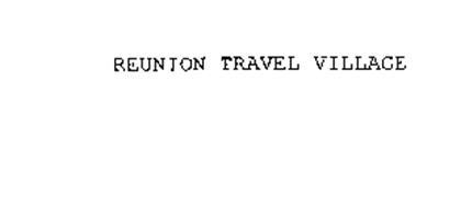 REUNION TRAVEL VILLAGE
