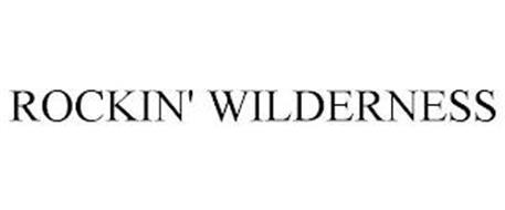 ROCKIN' WILDERNESS