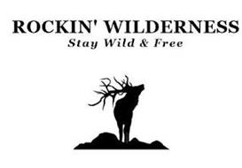 ROCKIN' WILDERNESS STAY WILD & FREE