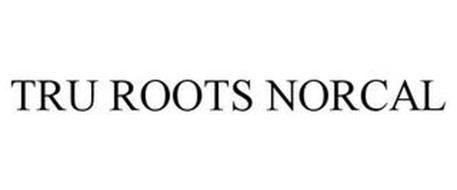 TRU ROOTS NORCAL