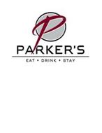 P PARKER'S EAT · DRINK · STAY
