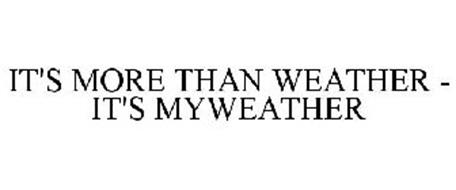 IT'S MORE THAN WEATHER - IT'S MYWEATHER