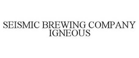 SEISMIC BREWING COMPANY IGNEOUS