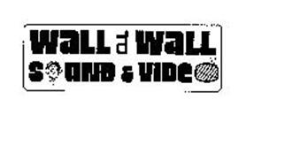 WALL TO WALL SOUND & VIDEO