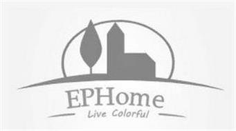 EPHOME LIVE COLORFUL