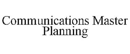 COMMUNICATIONS MASTER PLANNING