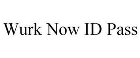 WURK NOW ID PASS