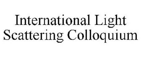 INTERNATIONAL LIGHT SCATTERING COLLOQUIUM