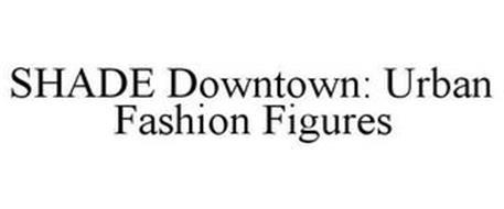 SHADE DOWNTOWN: URBAN FASHION FIGURES