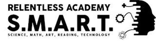 RELENTLESS ACADEMY S.M.A.R.T. SCIENCE, MATH, ART, READING, TECHNOLOGY