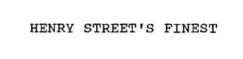 HENRY STREET'S FINEST