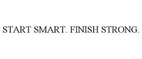 START SMART. FINISH STRONG.