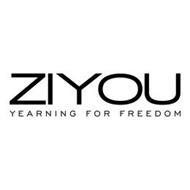 ZIYOU YEARNING FOR FREEDOM