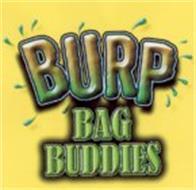 BURP BAG BUDDIES