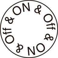 ON & OFF ON & OFF ON & OFF