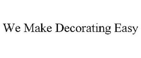 WE MAKE DECORATING EASY