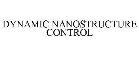 DYNAMIC NANOSTRUCTURE CONTROL