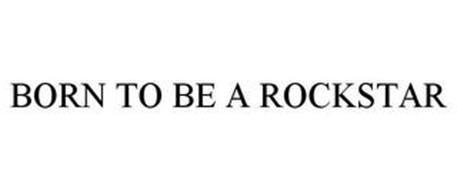 BORN TO BE A ROCKSTAR