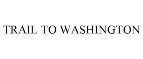 TRAIL TO WASHINGTON