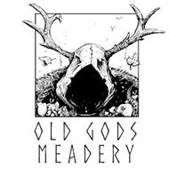 OLD GODS MEADERY